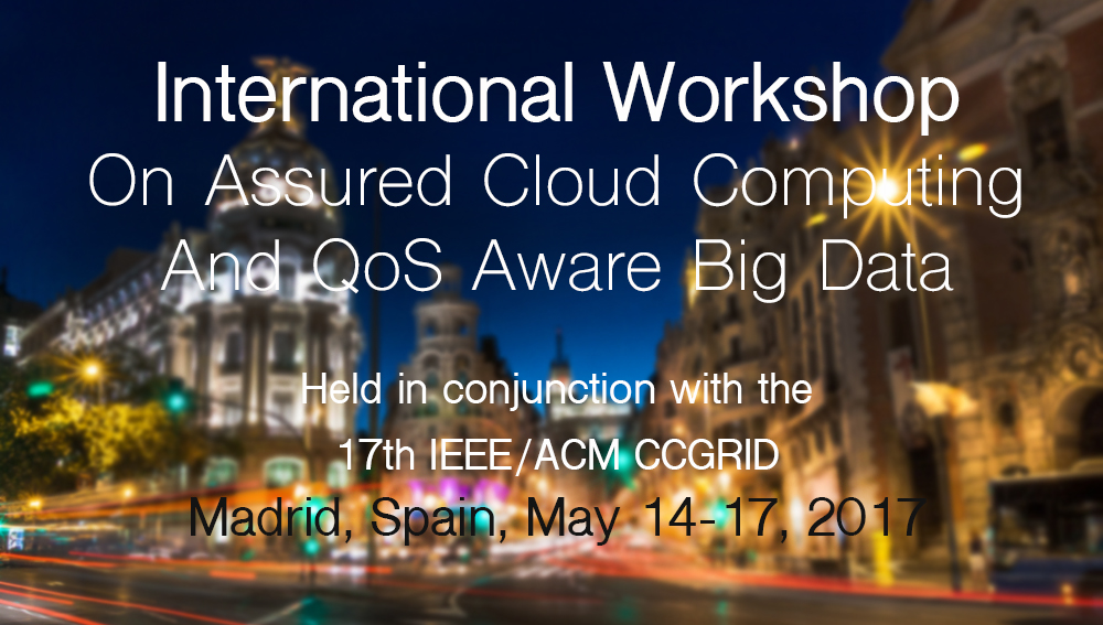 International Workshop On Assured Cloud Computing And QoS Aware Big Data
